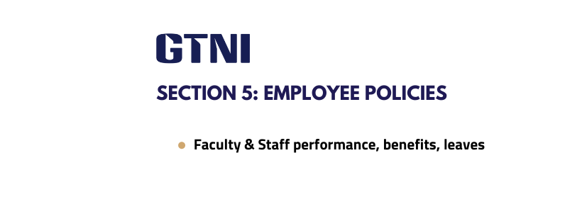 Section 5: Faculty and Staff-related Policies (GTNI Employees)